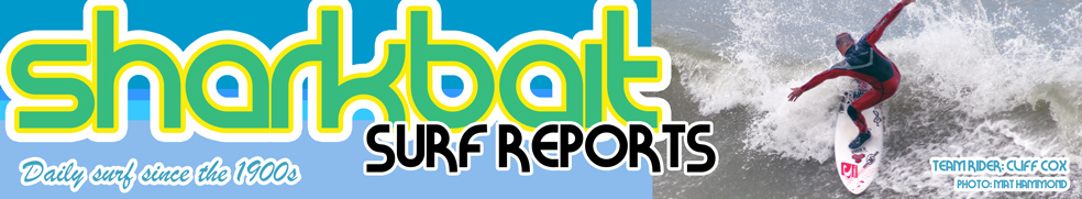 Sharkbait Surf reports for the South Coast of England